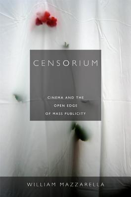 Censorium By Mazzarella, William