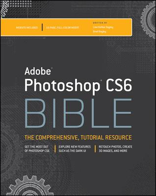 Adobe Photoshop CS6 Bible By Dayley, Brad/ Dayley, Danae